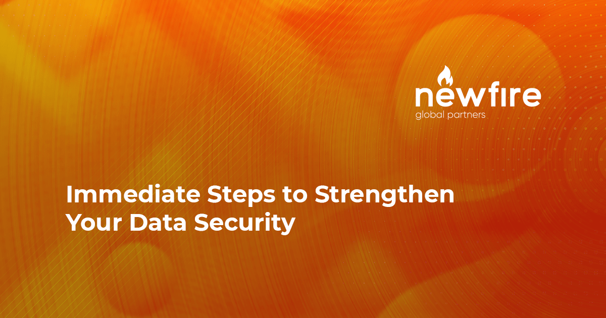 Immediate Steps to Strengthen Your Data Security